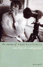 The cinema of Emir Kusturica - notes from the Underground